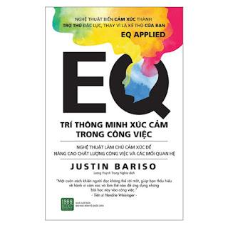 Cuốn Sách Hay Nhất Giúp Bạn Hiểu Rõ Về Chỉ Số Trí Tuệ Xúc Cảm Để Thành Công: EQ - Trí Thông Minh Xúc Cảm Trong Công Việc ebook PDF-EPUB-AWZ3-PRC-MOBI