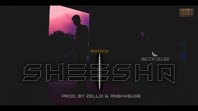 Paradox- SHEESHA SONG LYRICS |Dir. Crescent|Ansh4sure|Zellix Lyrics Planet