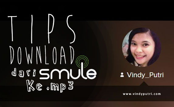 Tips Download dari SMULE ke .mp3 (with Picture)