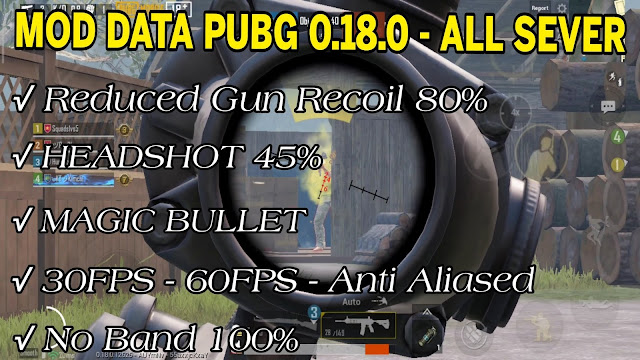MOD DATA + FIX LAG PUBG 1080 - 60FPS • AUTO HEADSHOT, AIMBOT 50%, MAGIC BULLET REDUCED RECOIL | HQT LAG