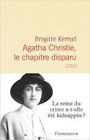 Agatha Christie, le chapitre disparu - Brigitte Kernel - Editions FLAMMARION