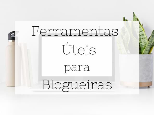 ferramentas úteis para blogueiras