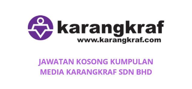 Jawatan Kosong Kumpulan Media KarangKraf 2021 Online
