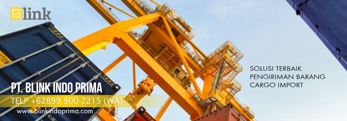 Blink Indo Prima (Blinkindo): Solusi Terbaik Pengiriman Barang Cargo Import