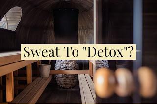 Debunking the detoxing through sweating hoax.