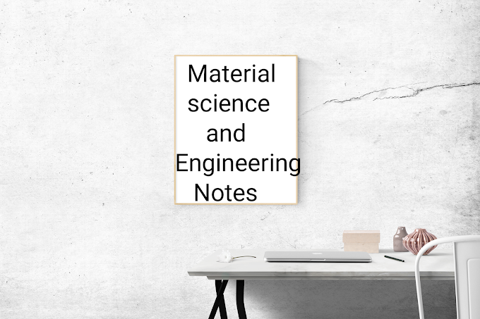 Material Science and Engineering Notes for Amie Exam