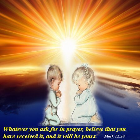 Therefore I tell you, whatever you ask for in prayer, believe that you have received it, and it will be yours.