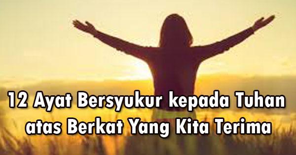 12 Ayat Bersyukur Kepada Tuhan Atas Berkat Yang Kita Terima