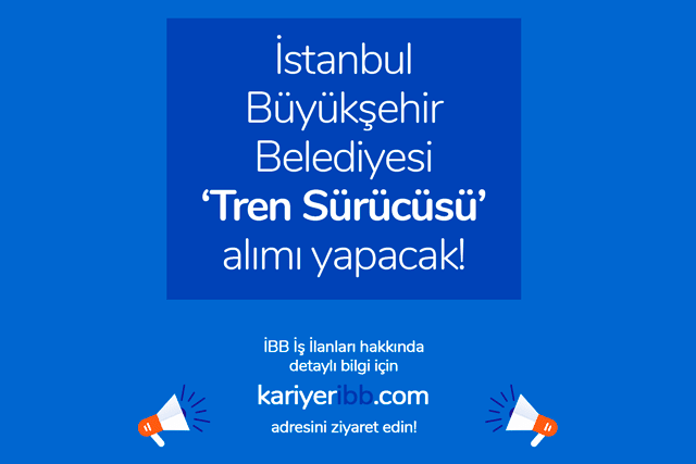 İstanbul Büyükşehir Belediyesi kariyer sitesinde Tren Sürücüsü İş İlanı yayınladı. Detaylar kariyeribb.com'da!