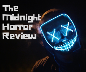 Midnight Horror Review - Scary Stories To Tell In The Dark