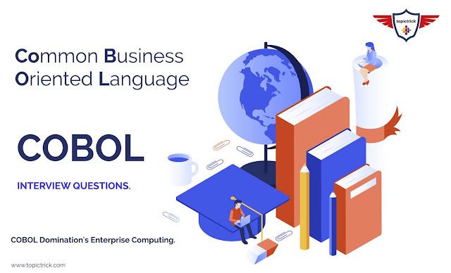 COBOL Interview Questions, COBOL Interview Questions and Answers