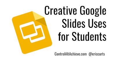 Creative Google Slides Uses for Students