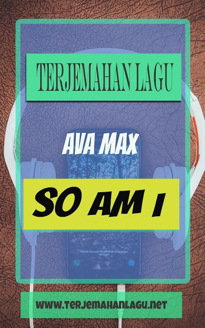 Terjemahan Lagu Ava Max - So Am I