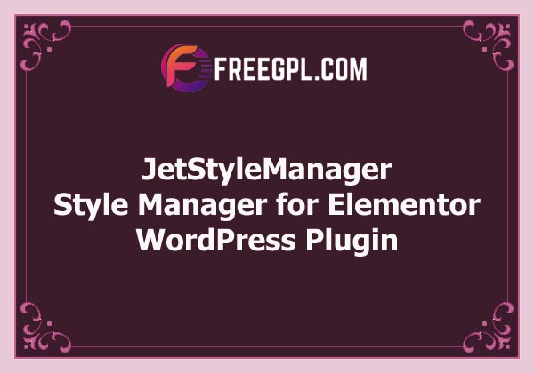 JetStyleManager - Style Manager for Elementor Free Download
