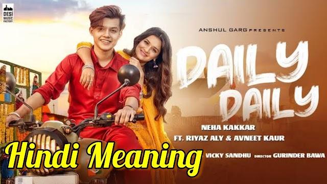 Daily Daily Song Meaning In Hindi Neha Kakkar