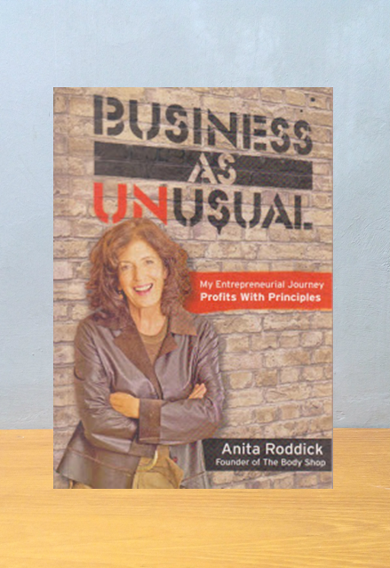 BUSINESS AS UNUSUAL, Anita Roddick