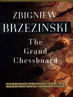 The Grand Chessboard (1997), by Zbigniew Brzezinski