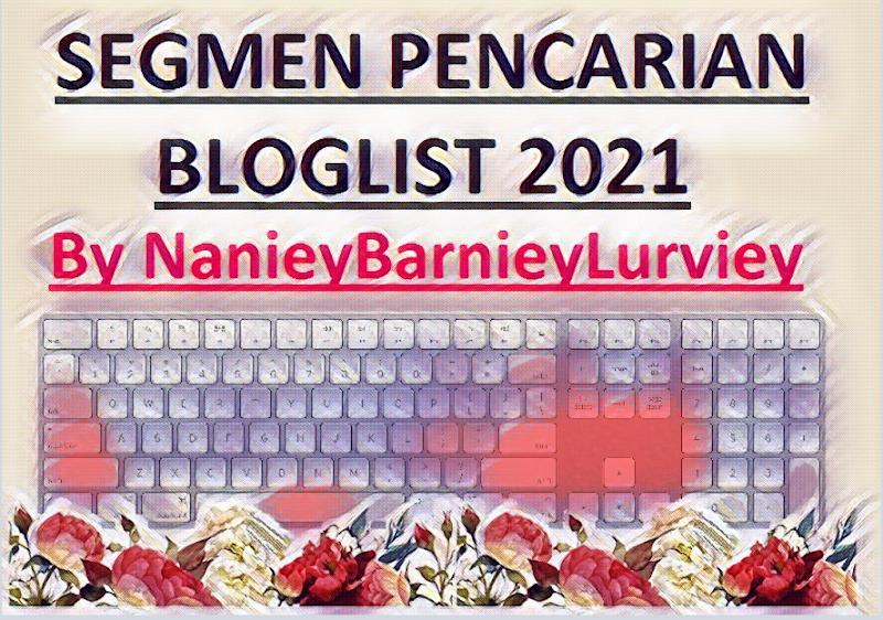 Segmen Pencarian Bloglist 2021 By NanieyBarnieyLurviey