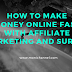 HOW TO MAKE MONEY ONLINE FAST WITH AFFILIATE MARKETING AND SURVEY