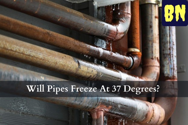 Will Pipes Freeze At 37 Degrees?