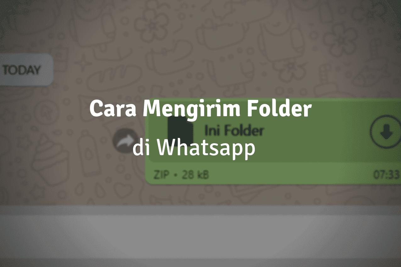 Cara Mengirim Folder Lewat WA (WhatsaApp) dengan Mudah