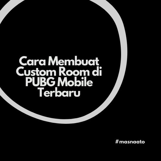 Cara Membuat Custom Room di PUBG Mobile Terbaru