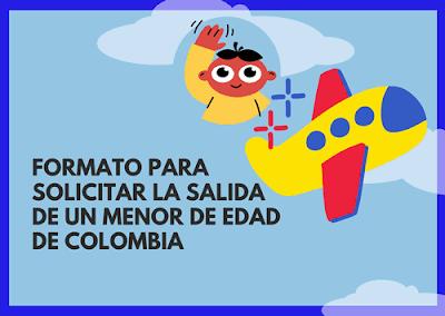 Formato para solicitar la salida de un menor de edad de Colombia