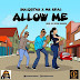 F! MUSIC: Solidstar – Allow Me Ft. Mr Real | @FoshoENT_Radio
