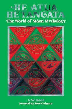 He Atua, He Tangata: The World of Māori Mythology
