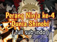 NARUTO SHIPPUDEN : PERANG NINJA KE-4 DUNIA SHINOBI
