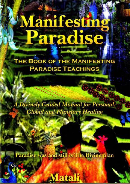 Manifesting Paradise: The book of manifesting paradise teachings