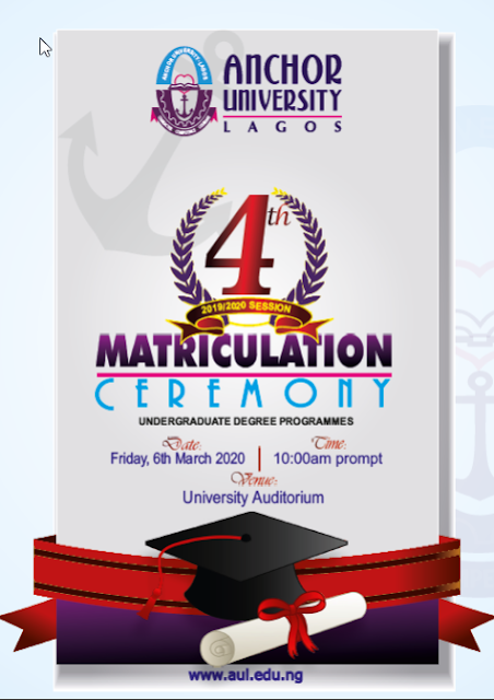 Anchor University 4th Matriculation Ceremony Date 2019/2020