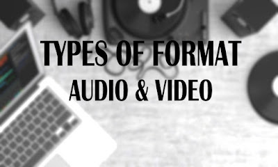 Different Types of Formats For Videos And Audio Files