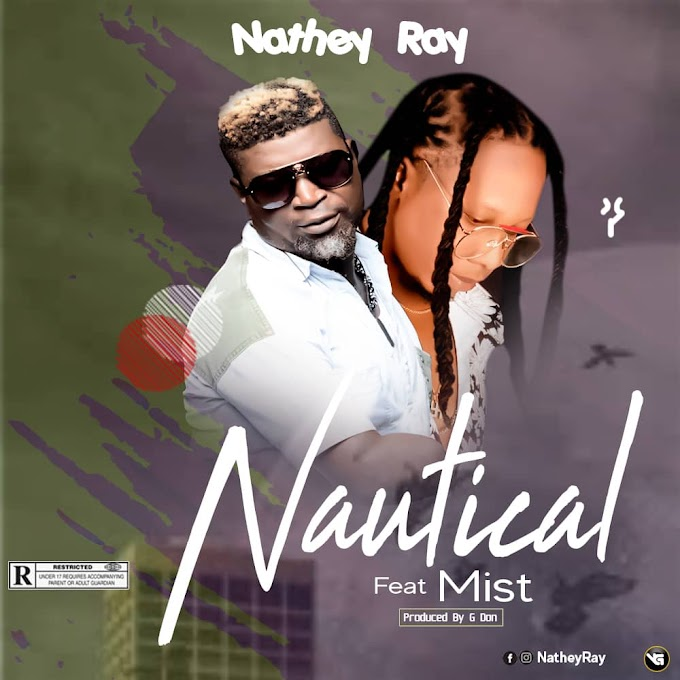 Music video : NATHEY-RAY - NAUTICAL FT Mr MIST