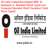 Oil India Limited Recruitment 2020- Sr. Assistant/ Jr. Assistant (Hindi Typist cum Computer Operator/ Hindi Translator/ Clerk/ Steno Typist)