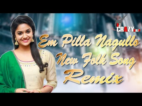 Em Pilla Nagullo Folk Song (Remix)-DjCrazYDilip&DjSai SpNagar(www.newdjsworld.in)