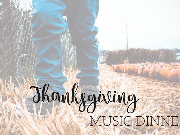 Thanksgiving Music Dinner, Family Style!