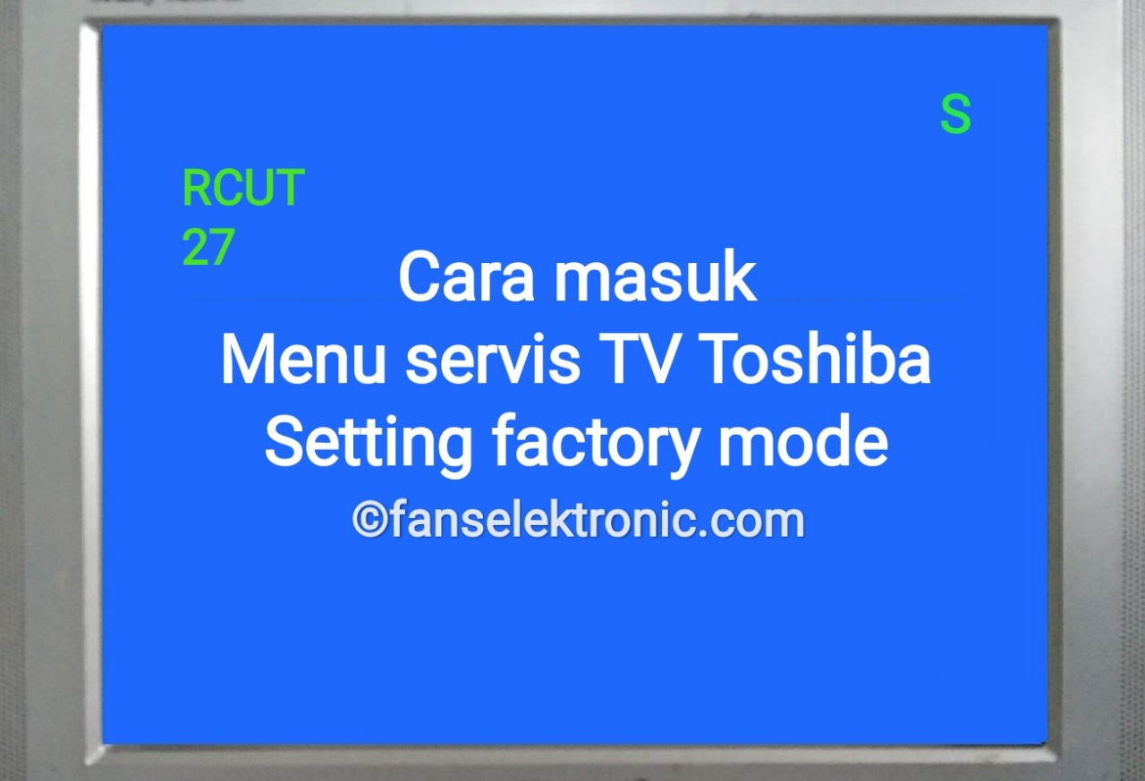 Cara Masuk Menu Service TV Toshiba Setting Factory Mode