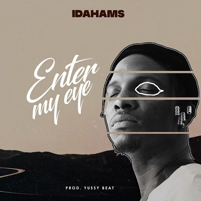Idahams – Enter My Eye
