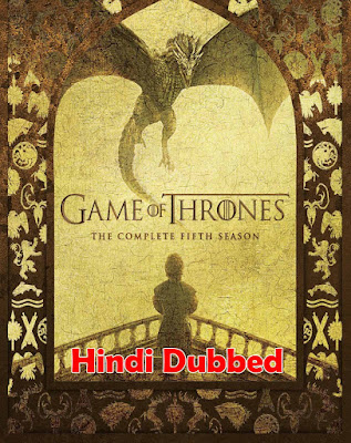 Game of Thrones 2015 S05 Hindi Complete 720p WEB-DL