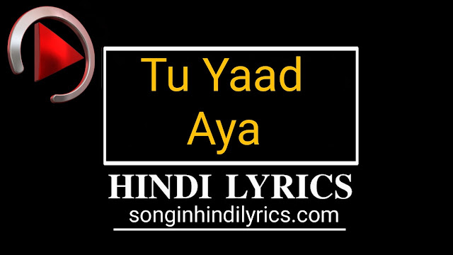 Tu Yaad Aya Lyrics – Adnan Sami