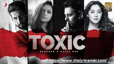 Toxic Song Lyrics | Badshah | Payal Dev | Ravi Dubey | Sargun Mehta | Official Music Video 2020