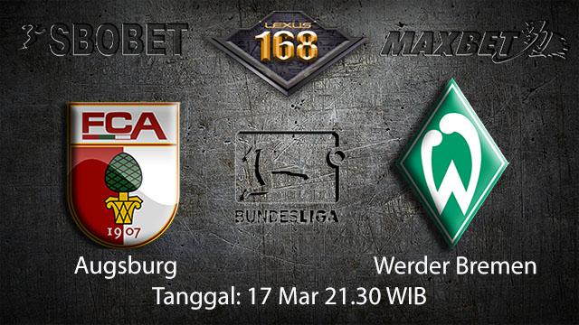 BOLA88 - PREDIKSI TARUHAN BOLA AUGSBURG VS WERDER BREMEN 17 MARET 2018 ( GERMAN BUNDESLIGA )