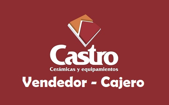 Vendedor - Cajero sucursal - CERÁMICAS CASTRO