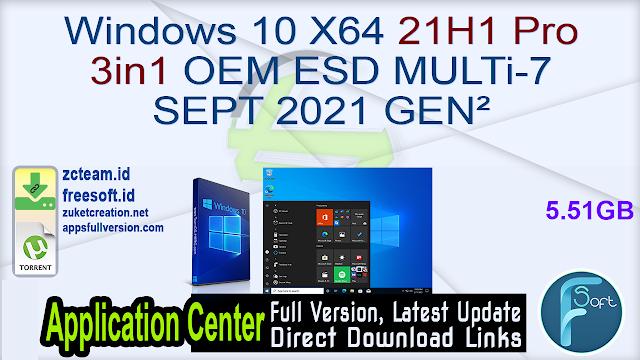 Windows 10 X64 21H1 Pro 3in1 OEM ESD MULTi-7 SEPT 2021 GEN²