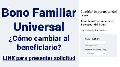 Bono Familiar Universal: ¿cómo cambiar al beneficiario elegido para cobrar?