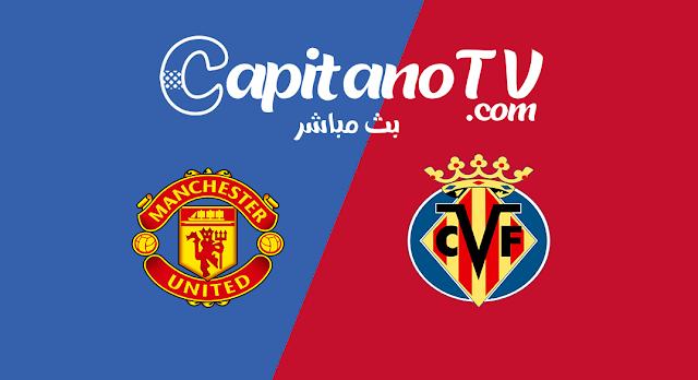 بث مباشر مانشستر يونايتد  ضد فياريال,مانشستر و فياريال بث مباشر, مشاهدة مباراة مانشستر يونايتد,بث مباشر