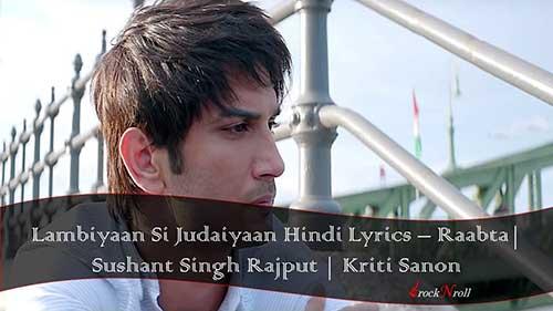 Lambiyaan-Si-Judaiyaan-Hindi-Lyrics-Raabta