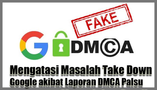 Mengatasi Masalah Take Down Google akibat Laporan DMCA Palsu Dengan Cara Mengajukan Banding