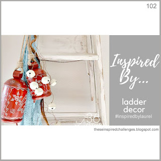 http://theseinspiredchallenges.blogspot.com/2019/12/inspired-by-ladder-decor.html